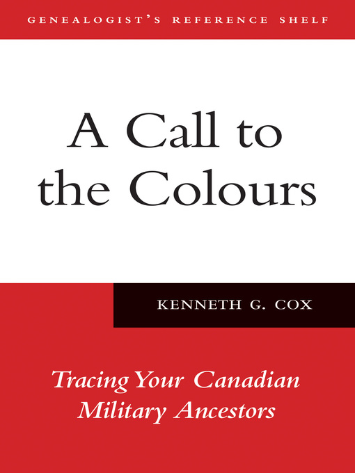 A Call to the Colours (eBook): Tracing Your Canadian Military Ancestors